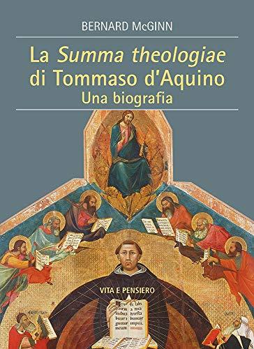 9788834341940: La Summa Theologiae di Tommaso D'Aquino. Una biografia
