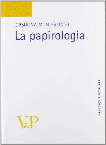 9788834369104: La papirologia (Trattati e manuali) (Italian Edition)