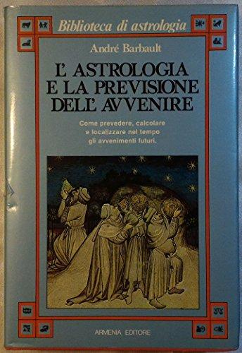 9788834400609: L'astrologia e la previsione dell'avvenire