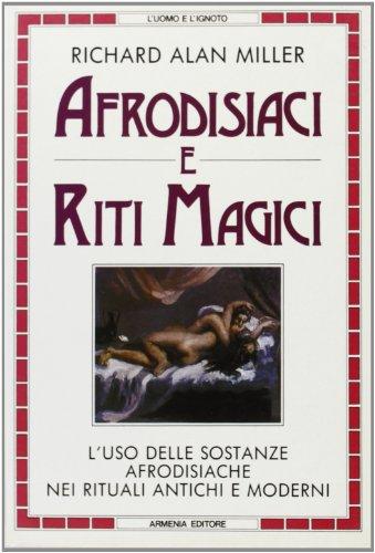 Afrodisiaci e riti magici: Alan R. Miller