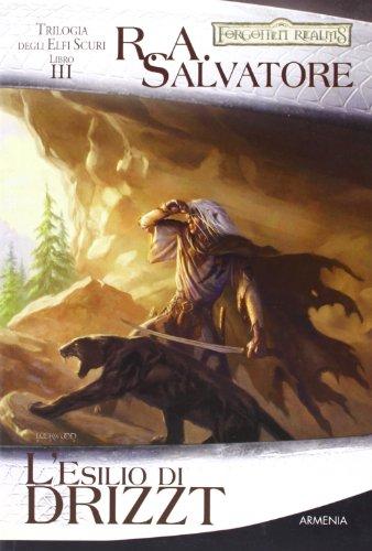 L'esilio di Drizzt. Trilogia degli elfi scuri. Forgotten Realms vol. 3 (8834411986) by [???]