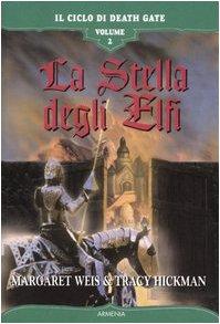 La stella degli elfi. Il ciclo di Death Gate: 2 (Fantasy) - Margaret Weis; Tracy Hickman