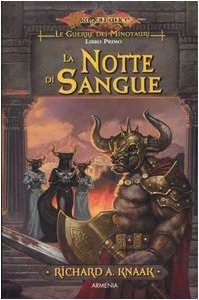 La notte di sangue. Le guerre dei minotauri. DragonLance vol. 1 (8834417151) by Richard A. Knaak