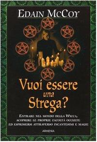 Vuoi essere una strega? (9788834417355) by Edain McCoy