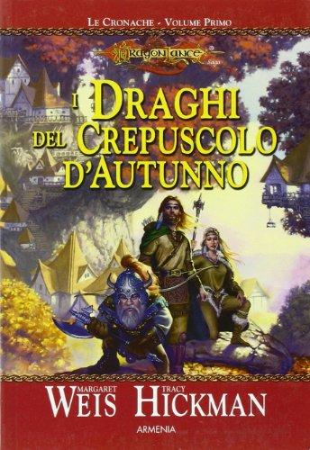 9788834417447: I draghi del crepuscolo d'autunno. Le cronache. DragonLance vol. 1