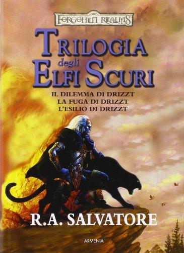 9788834417751: Il dilemma di Drizzt-La fuga di Drizzt-L'esilio di Drizzt. Trilogia degli elfi oscuri. Trilogia completa. Forgotten Realms