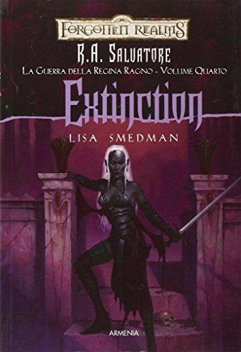 Extinction. La guerra della Regina Ragno. Forgotten Realms: 4. - Smedman,Lisa. Salvatore,R. A.