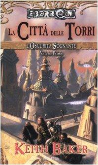 9788834418420: L'oscurità sognante. Le città delle torri. Eberron (Vol. 1)