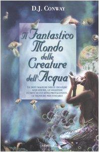 Il fantastico mondo delle creature dell'acqua (9788834418949) by [???]