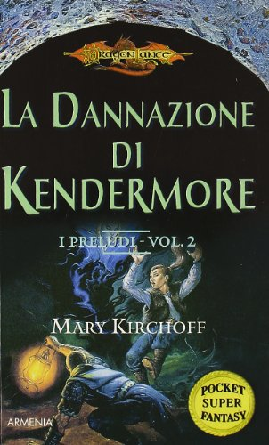 La dannazione di Kendermore. I preludi. DragonLance vol. 2 (8834420519) by Mary Kirchoff