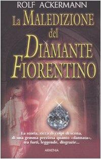 9788834421147: La maledizione del diamante fiorentino