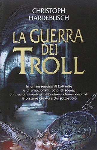 La guerra dei Troll. - Hardebusch,Christoph.