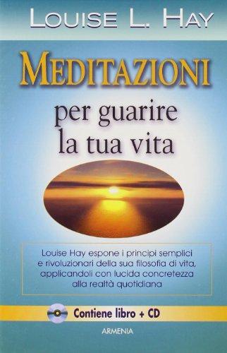 9788834426968: Meditazioni per guarire la tua vita (Via positiva)