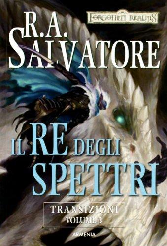 Il re degli spettri. Transizioni. Forgotten Realms vol. 3 (8834428870) by R. A. Salvatore
