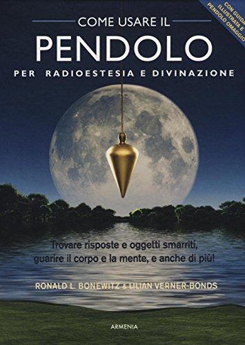 9788834431429: Come usare il pendolo per radioestesia e divinazione