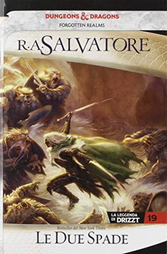9788834433508: Le due spade. La leggenda di Drizzt. Forgotten realms (Vol. 19)