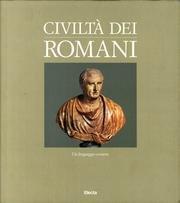 9788834544068: Civiltà dei Romani. Un Linguaggio Comune.