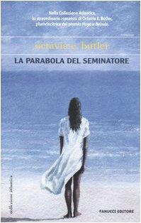 9788834711439: La parabola del seminatore (Earthseed, #1)