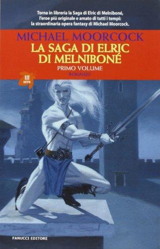 9788834711873: La saga di Elric di Melniboné: 1 (Tif extra)