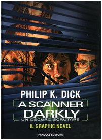 A scanner Darkly (un oscuro scritare) Graphic Novel