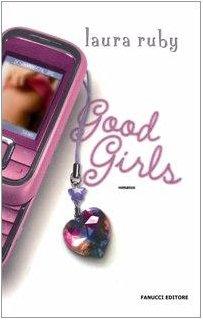Good girls (Teens international) - Laura Ruby