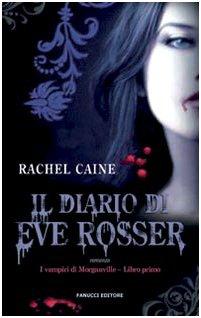 Il diario di Eve Rosser - Caine, Rachel