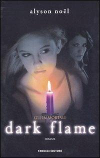 9788834717073: Dark flame. Gli immortali (Teens international)