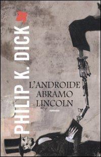 L Androide Abramo Lincoln (Paperback): Philip K. Dick