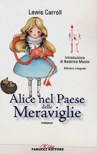 Alice nel paese delle meraviglie. Ediz. integrale.: Lewis Carroll