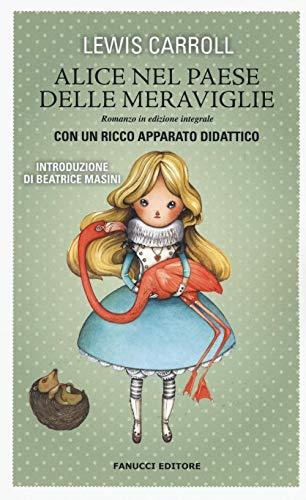 Alice nel paese delle meraviglie. Ediz. integrale: Lewis Carroll