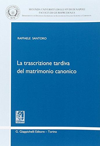 9788834814284: La trascrizione tardiva del matrimonio canonico