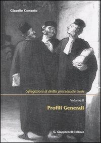9788834814420: Spiegazioni di diritto processuale civile vol. 2 - Profili generali