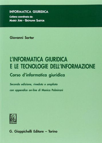 9788834815007: L'informatica giuridica e le tecnologie dell'informazione. Corso d'informatica giuridica