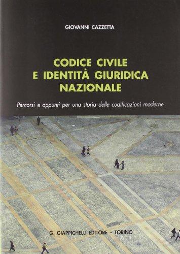 9788834817872: Codice civile e identità giuridica nazionale. Percorsi e appunti per una storia delle codificazioni moderne