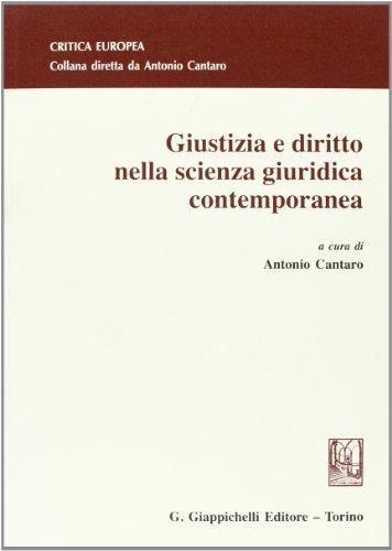 9788834818855: Giustizia e diritto nella scienza giuridica contemporanea