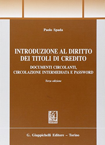 9788834826577: Introduzione al diritto dei titoli di credito. Documenti circolanti, circolazione intermediata e password