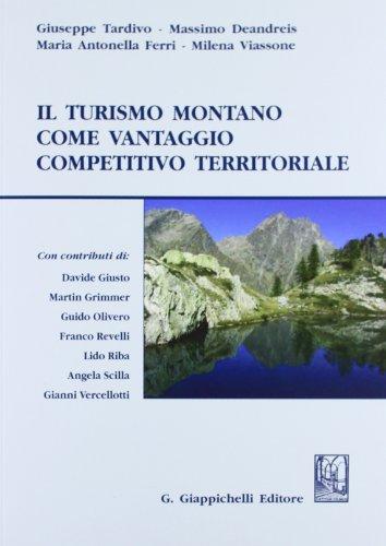 9788834829066: Il turismo montano come vantaggio competitivo territoriale