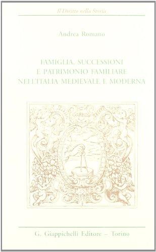 Famiglia, successioni e patrimonio familiare nell'Italia medievale e moderna.: ROMANO (Andrea)