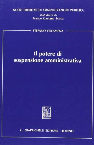 9788834835715: Il potere di sospensione amministrativa