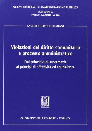 Violazioni del diritto comunitario e processo amministrativo.: Saverio Sticchi Damiani
