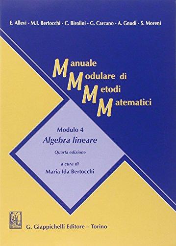 9788834848975: Manuale modulare di metodi matematici. Modulo 4: Algebra lineare