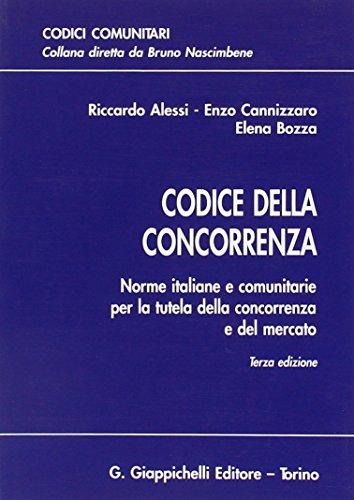 9788834857465: Codice della concorrenza. Norme italiane e comunitarie per la tutela della concorrenza e del mercato (Codici comunitari)