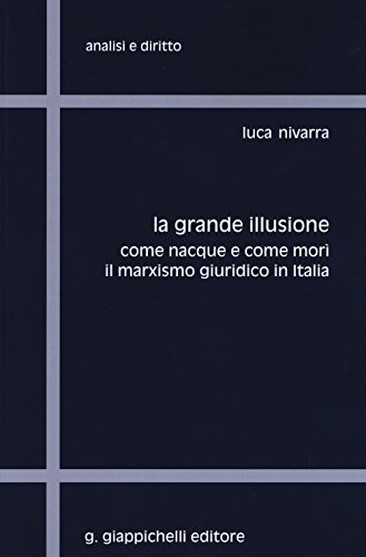 La grande illusione. Come nacque e come: Luca Nivarra