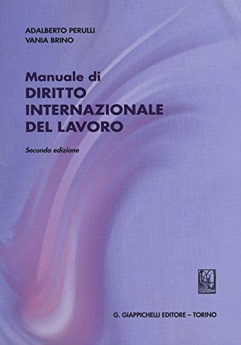 Manuale di diritto internazionale del lavoro: Adalberto Perulli; Vania