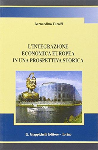 L'integrazione economica europea in una prospettiva storica: Bernardino Farolfi