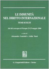 Le immunità nel diritto internazionale. Temi scelti. Atti del convegno (Perugia, 23-25 ...