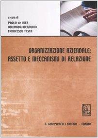 9788834877647: Organizzazione aziendale: assetto e meccanismi di relazione