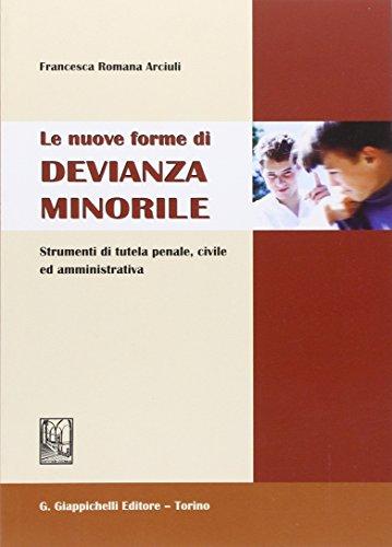 9788834883358: Le nuove forme di devianza minorile. Strumenti di tutela penale, civile ed amministrativa