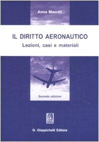 9788834886304: Il diritto aeronautico. Lezioni, casi e materiali