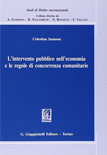 9788834887066: L'intervento pubblico nell'economia e le regole di concorrenza comunitarie